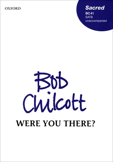 Were you there? : SATB : Bob Chilcott : Bob Chilcott : Sheet Music : 9780193432901 : 9780193432901