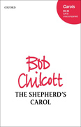 The Shepherd's Carol : SATB : Bob Chilcott : Bob Chilcott : Sheet Music : 9780193432963 : 9780193432963