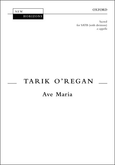 Ave Maria : SATB : Tarik O'Regan : Tarik O'Regan : Sheet Music : 9780193439009 : 9780193439009