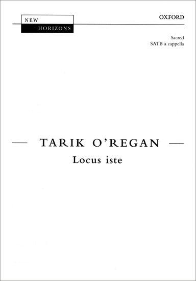 Locus iste : SATB : Tarik O'Regan : Tarik O'Regan : Sheet Music : 9780193439016 : 9780193439016