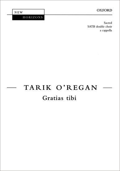 Gratias tibi : SATB : Tarik O'Regan : Tarik O'Regan : Sheet Music : 9780193439023 : 9780193439023