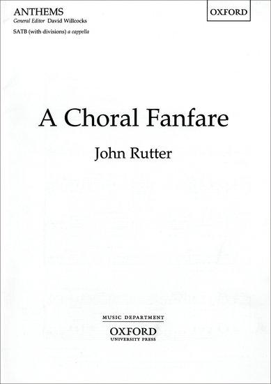 A Choral Fanfare : SATB : John Rutter : John Rutter : Songbook : 9780193504189 : 9780193504189