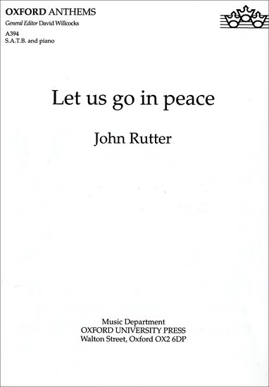 Let us go in peace : SATB : John Rutter : John Rutter : Sheet Music : 9780193504417 : 9780193504417