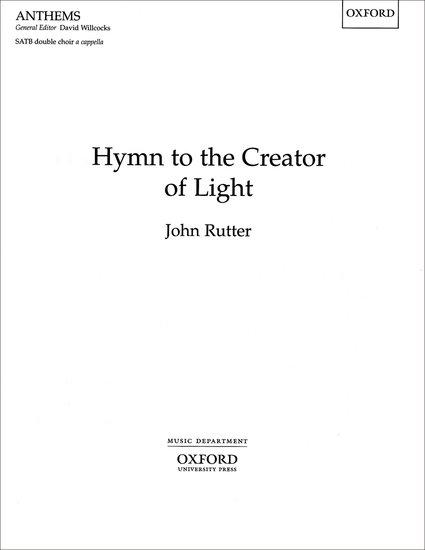 Hymn to the Creator of Light : SATB : John Rutter : John Rutter : Sheet Music : 9780193504745 : 9780193504745