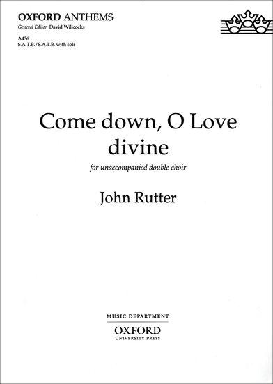 Come down, O Love divine : SATB : John Rutter : John Rutter : Sheet Music : 9780193504912 : 9780193504912