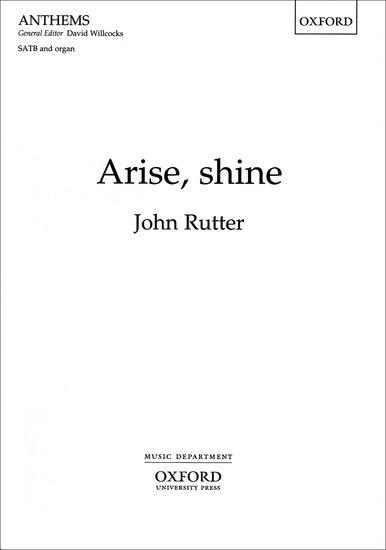 Arise, shine : SATB : John Rutter : John Rutter : Sheet Music : 9780193505254 : 9780193505254