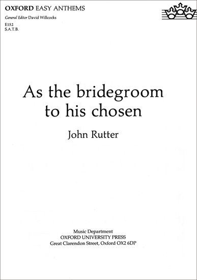 As the bridegroom to his chosen : SATB : John Rutter : John Rutter : Sheet Music : 9780193511347 : 9780193511347
