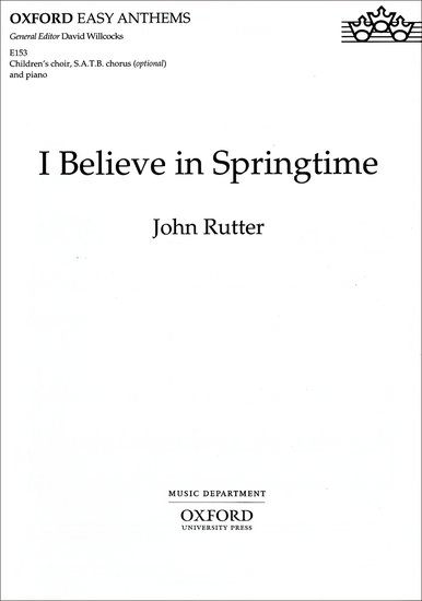 I believe in springtime : SATB : John Rutter : John Rutter : Sheet Music : 9780193511385 : 9780193511385