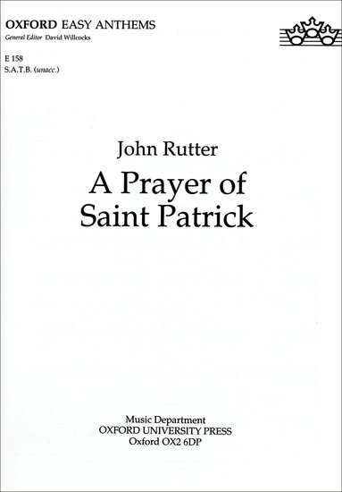 A Prayer of Saint Patrick : SATB : John Rutter : John Rutter :  1 CD : 9780193511446 : 9780193511446
