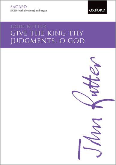 Give the king thy judgments, O God : SATB : John Rutter : John Rutter : Sheet Music : 9780193511637