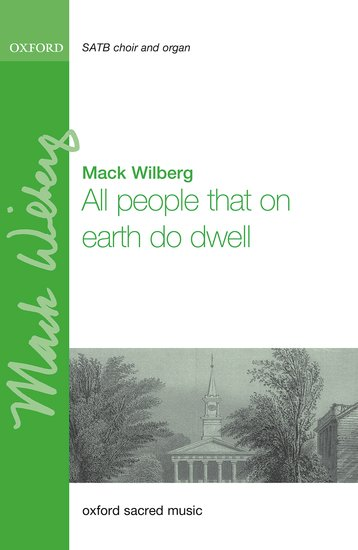 All people that on earth do dwell : SATB : Mack Wilberg : Mack Wilberg : Sheet Music : 9780193511736