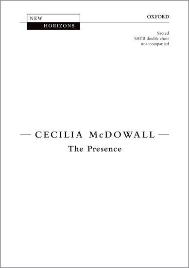 The Presence : SATB : Cecilia McDowall : Cecilia McDowall : Sheet Music : 9780193511989
