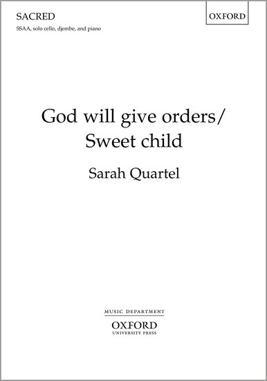 God will give orders/Sweet child : SSAA : Sarah Quartel : Sarah Quartel : Sheet Music : 9780193512023