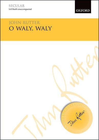O Waly, Waly : SATB : John Rutter : John Rutter : Sheet Music : 9780193513518