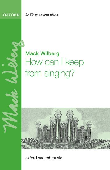 How can I keep from singing? : SATB : Mack Wilberg : Mack Wilberg : 9780193514164