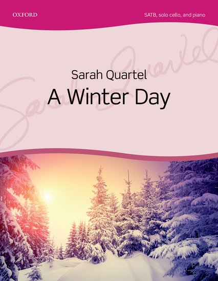 Sarah Quartel : A Winter Day : SATB : Songbook : 9780193514409