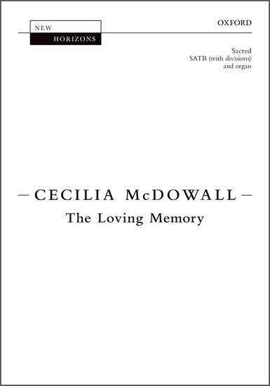 The Loving Memory : SATB : Cecilia McDowall : Cecilia McDowall : Sheet Music : 9780193514461