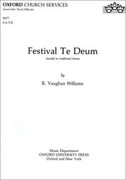 Festival Te Deum : SATB : Ralph Vaughan Williams : Ralph Vaughan Williams : Sheet Music : 9780193515307 : 9780193515307