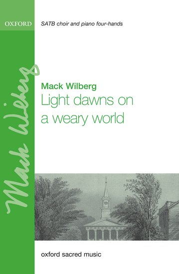 Light dawns on a weary world : SATB : Mack Wilberg : Mack Wilberg : Sheet Music : 9780193517776