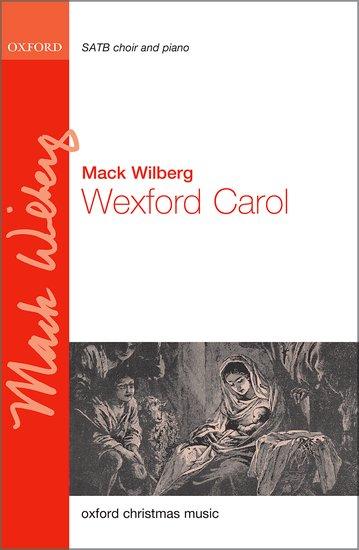 Wexford Carol : SATB : Mack Wilberg : Mack Wilberg : Sheet Music : 9780193518001