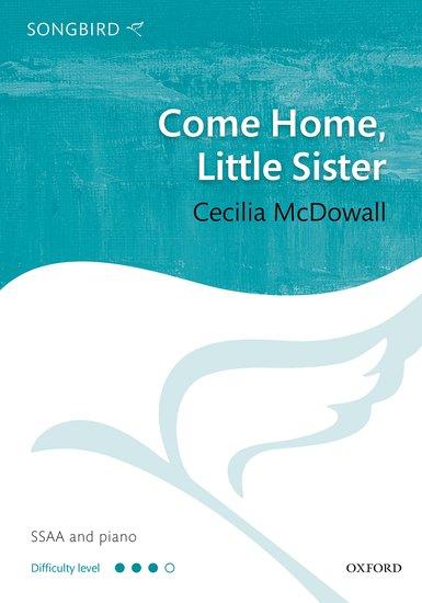 Come Home, Little Sister : SSA : Cecilia McDowall : Cecilia McDowall : Sheet Music : 9780193518216
