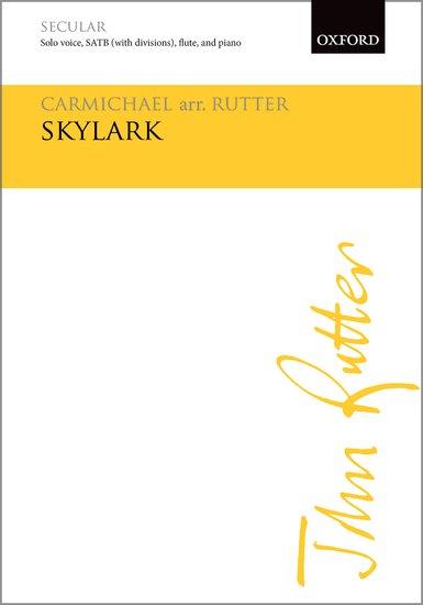 Skylark : SATB divisi : John Rutter : Hoagy Carmichael : Sheet Music : 9780193518339