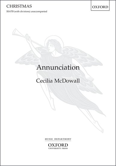 Annunciation : SATB divisi : Cecilia McDowall : Cecilia McDowall : Sheet Music : 9780193519770
