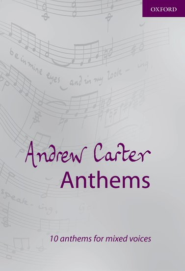 Andrew Carter : Anthems : SATB : Songbook : 9780193530874 : 9780193530874