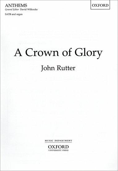 A Crown of Glory : SATB : John Rutter : John Rutter : Sheet Music : 9780193533585 : 9780193533585