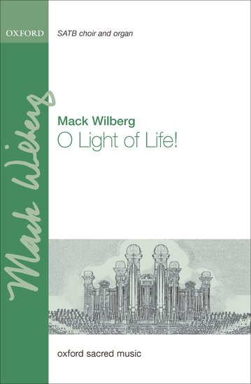 O Light of Life! : SATB : Mack Wilberg : Mack Wilberg : Sheet Music : 9780193804593 : 9780193804593