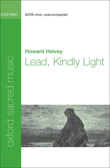 Lead, Kindly Light : SATB : Howard Helvey : Howard Helvey : Sheet Music : 9780193804937 : 9780193804937