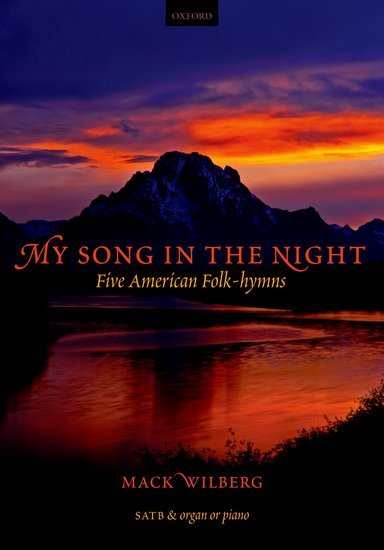 Mack Wilberg : My Song in the Night (Anthology) : SATB : Songbook : 9780193804999 : 9780193804999