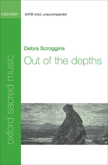 Out of the depths : SATB : Debra Scroggins : Debra Scroggins : Sheet Music : 9780193805200 : 9780193805200