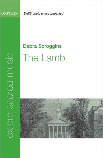 The Lamb : SATB : Debra Scroggins : Debra Scroggins : Sheet Music : 9780193805217 : 9780193805217