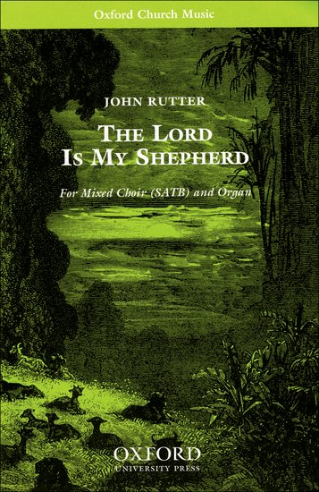 The Lord is my shepherd : SATB : John Rutter : John Rutter : Sheet Music : 9780193856295 : 9780193856295