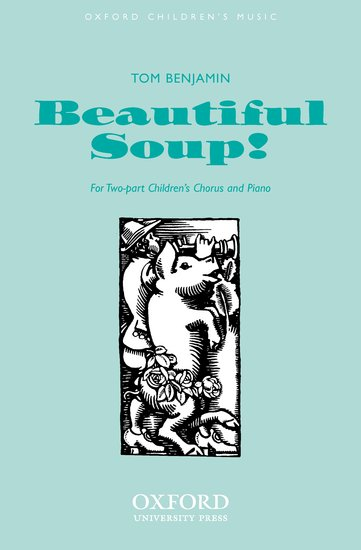 Beautiful Soup! : SA : BENJAMIN, TOM : BENJAMIN, TOM : Sheet Music : 9780193863767 : 9780193863767