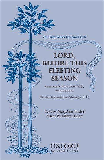 Lord, before this fleeting season : SATB : Libby Larsen : Libby Larsen : Sheet Music : 9780193864085 : 9780193864085