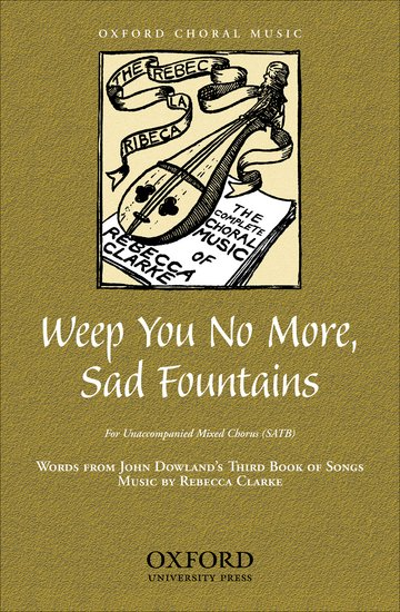 Weep You No More, Sad Fountains : SATB : Rebecca Clarke : Sheet Music : 9780193866683