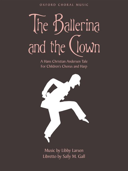 Libby Larsen : The Ballerina and the Clown : Upper Voices - 3 par : Songbook : 9780193866737 : 9780193866737