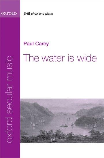 The Water is Wide : SA : Paul Carey : Sheet Music : 9780193867338 : 9780193867338