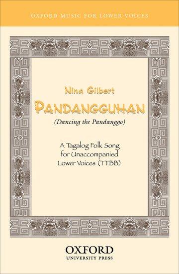 Pandangguhan (Dancing the Pandanggo) : TTBB : Nina Gilbert : Nina Gilbert : Sheet Music : 9780193867369 : 9780193867369
