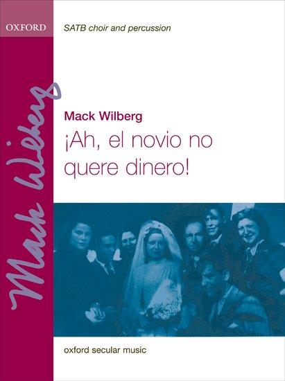 Ah, el novio no quere dinero! : SATB : Mack Wilberg : Sheet Music : 9780193869165 : 9780193869165