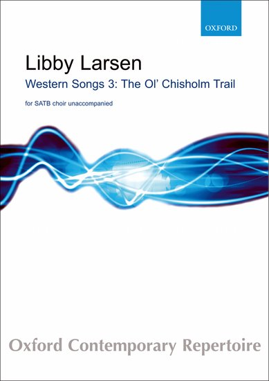The Ol' Chilsholm Trail : SATB : Libby Larsen : Sheet Music : 9780193869424