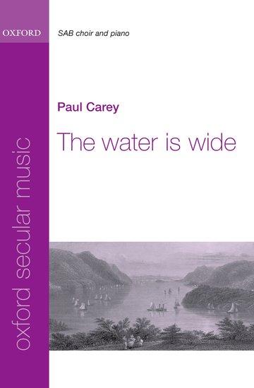 The Water is Wide : SAB : Paul Carey : Sheet Music : 9780193869523 : 9780193869523