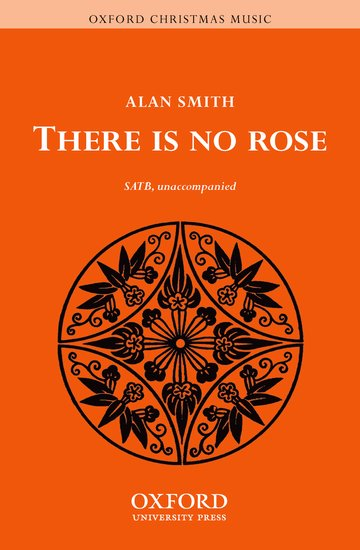 There is no rose : SATB : SMITH, ALAN : SMITH, ALAN : Sheet Music : 9780193869783 : 9780193869783