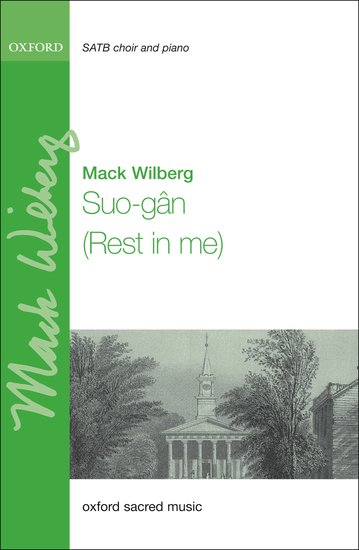 Suo-g^an (Rest in me) : SATB : Mack Wilberg : Sheet Music : 9780193869899 : 9780193869899