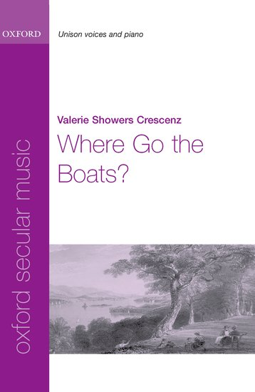 Where Go the Boats? : SA : Valerie Showers Crescenz : Valerie Showers Crescenz : Sheet Music : 9780193869943 : 9780193869943