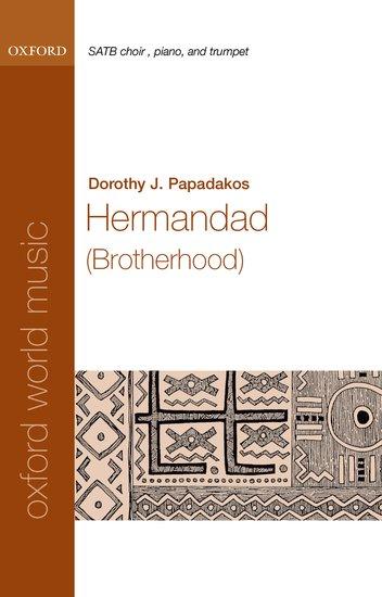 Hermandad (Brotherhood) : SATB : Dorothy Papadakos : Dorothy Papadakos : Sheet Music : 9780193869998 : 9780193869998