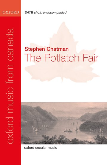 The Potlatch Fair : SATB : Stephen Chatman : Stephen Chatman : Sheet Music : 9780193870444 : 9780193870444