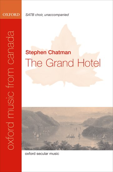 The Grand Hotel : SATB : Stephen Chatman : Stephen Chatman : Sheet Music : 9780193870451 : 9780193870451